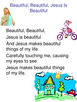 Beautiful, Beautiful, Jesus Is Beautiful