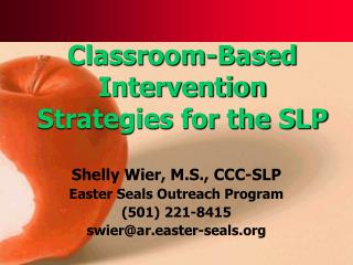 Classroom-Based Intervention Strategies for the SLP