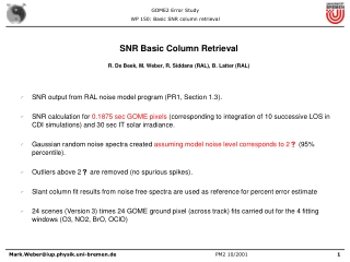 SNR Basic Column Retrieval R. De Beek, M. Weber, R. Siddans (RAL), B. Latter (RAL)
