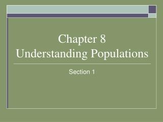 Chapter 8 Understanding Populations