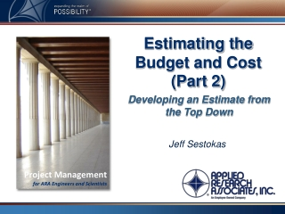 Estimating the Budget and Cost  (Part 2)