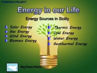 Thermic Energy  Coal Energy  Water Energy  Geothermal Energy