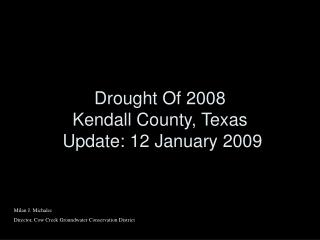 Drought Of 2008  Kendall County, Texas  Update: 12 January 2009
