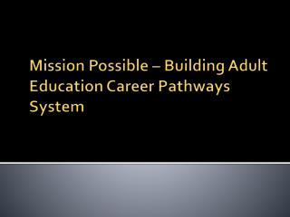 Mission Possible – Building Adult Education Career Pathways System
