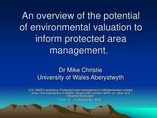 An overview of the potential of environmental valuation to inform protected area management.