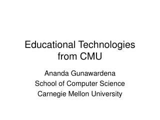 Educational Technologies from CMU