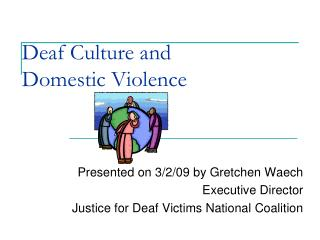 Deaf Culture and  Domestic Violence