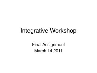 Integrative Workshop
