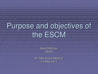 Purpose and objectives of the ESCM