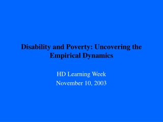 Disability and Poverty: Uncovering the Empirical Dynamics
