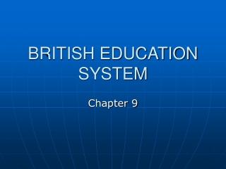BRITISH EDUCATION SYSTEM