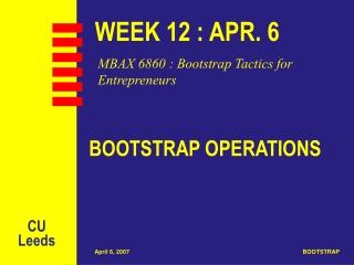 WEEK 12 : APR. 6