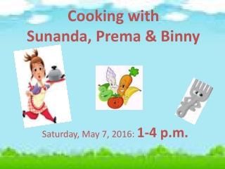 Cooking with  Sunanda, Prema & Binny