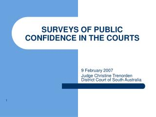 SURVEYS OF PUBLIC CONFIDENCE IN THE COURTS