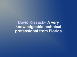 David Kissack – A very knowledgeable technical professional