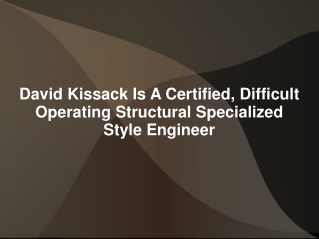 David Kissack Is A Certified, Difficult Operating Structural