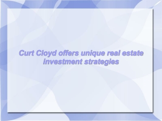 Curt Cloyd offers unique real estate investment strategies