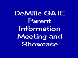 DeMille GATE Parent Information Meeting and Showcase