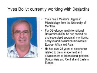 Yves Boily: currently working with  Desjardins