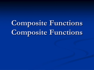 Composite Functions Composite Functions