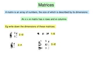 An  n  x  m  matrix has  n  rows and  m  columns