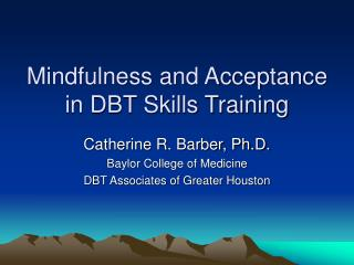 Mindfulness and Acceptance in DBT Skills Training