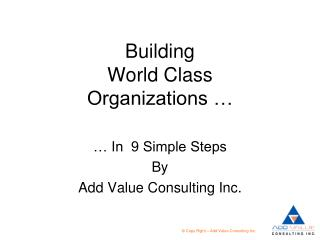 Building  World Class Organizations …