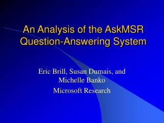 An Analysis of the AskMSR Question-Answering System