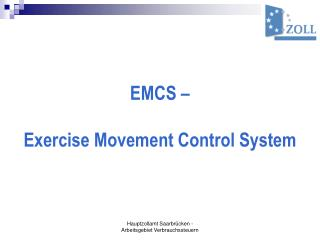 EMCS – Exercise Movement Control System