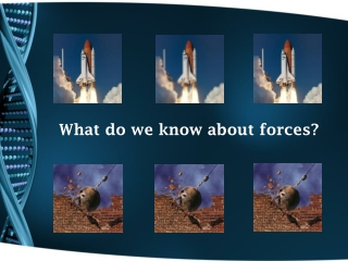 What do we know about forces?
