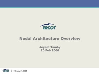 Nodal Architecture Overview Jeyant Tamby 20 Feb 2006