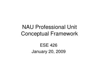 NAU Professional Unit Conceptual Framework