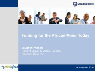 Funding for the African Miner Today
