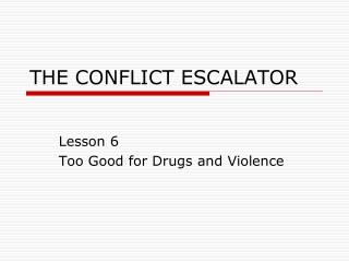 THE CONFLICT ESCALATOR