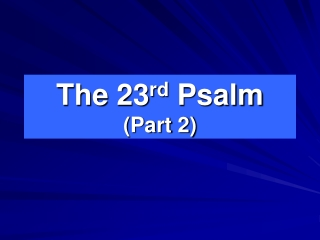 The  23 rd  Psalm (Part 2)