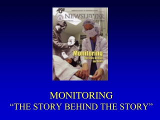 """MONITORING """"THE STORY BEHIND THE STORY"""""""