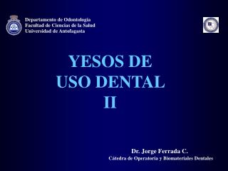 YESOS DE USO DENTAL II