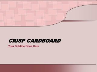CRISP CARDBOARD