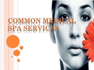 Common Medical Spa Services