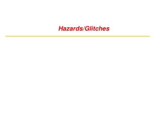 Hazards/Glitches