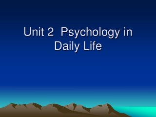 Unit 2  Psychology in Daily Life