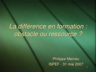 La diff rence en formation : obstacle ou ressource