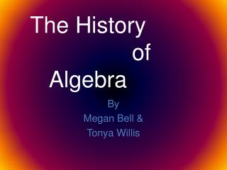 The History                   of Algebra