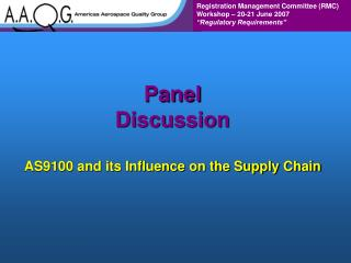Panel  Discussion AS9100 and its Influence on the Supply Chain