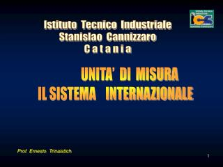 Istituto  Tecnico  Industriale Stanislao  Cannizzaro C a t a n i a
