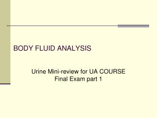 BODY FLUID ANALYSIS