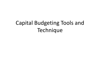 Capital Budgeting Tools and Technique