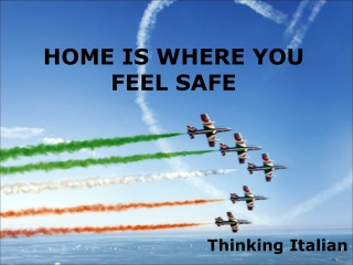 HOME IS WHERE YOU FEEL SAFE