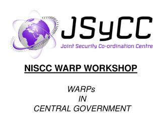 NISCC WARP WORKSHOP WARPs  IN  CENTRAL GOVERNMENT