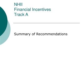 NHII Financial Incentives  Track A